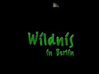 Wildnis in Berlin - Bund für Umwelt und Naturschutz Deutschland Landesverband Berlin e.V.